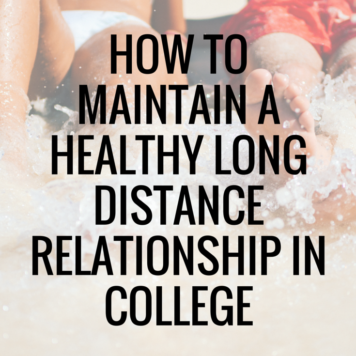 college life how to maintain a long distance relationship in college