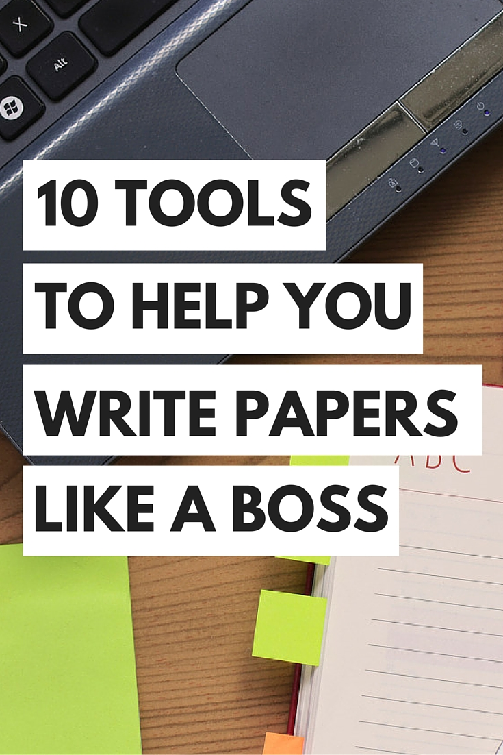 top tools to help you write papers like a boss the young hopeful top 10 tools to help you write papers like a boss
