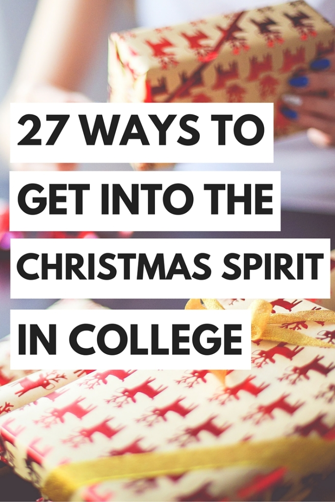 27 ways to get into the christmas spirit in college - How To Get Into The Christmas Spirit