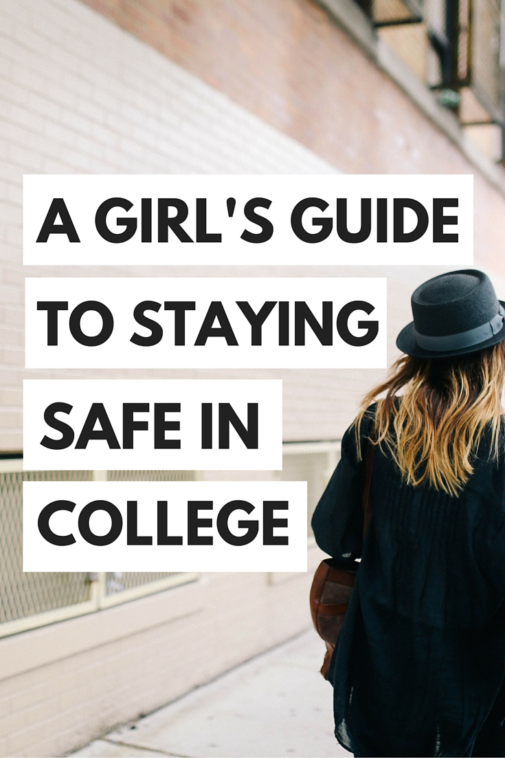 A Girlu0027s Guide To Staying Safe In College