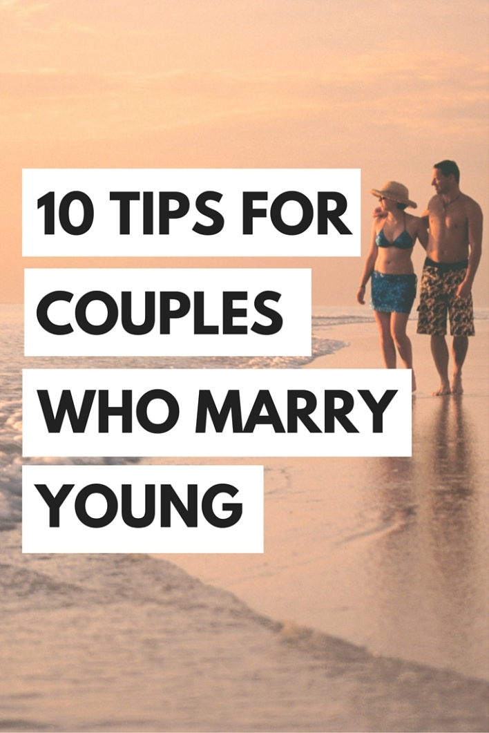 Are you thinking about marrying young check out these ten tips for