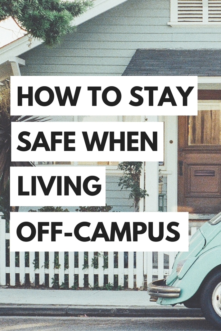 Staying safe is just as important when you're living off-campus! Here are a few ways to make sure you stay safe.