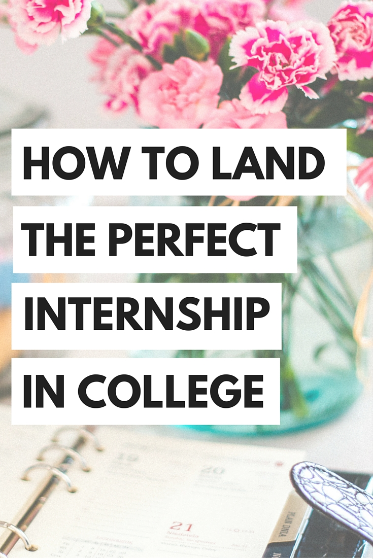 Here's some tips on how to land the PERFECT internship in college!