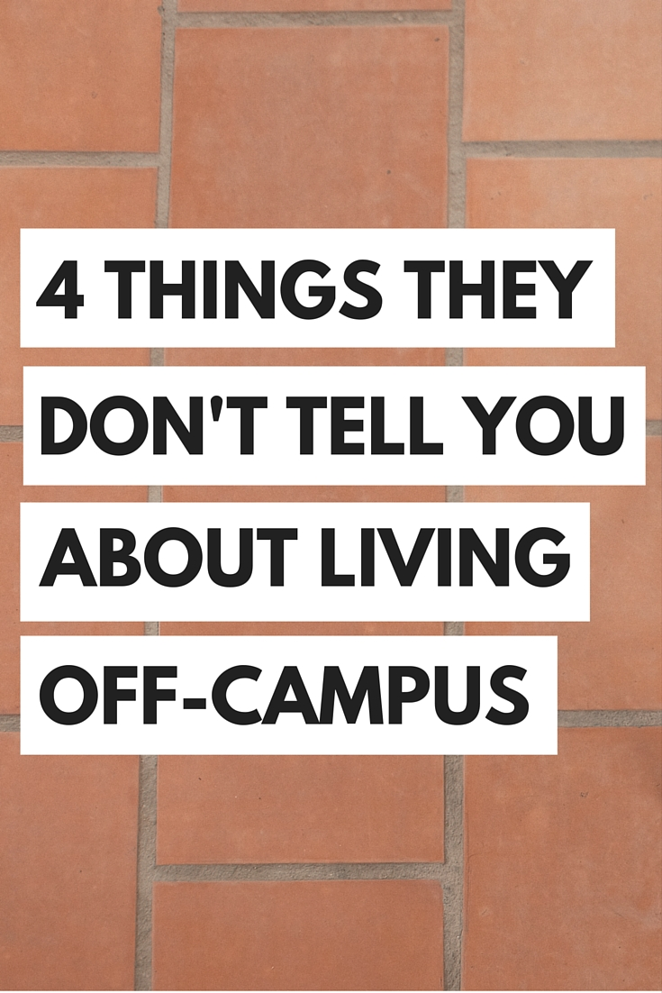Living off-campus isn't all it's cracked up to be...here's what they don't tell you about off-campus living!
