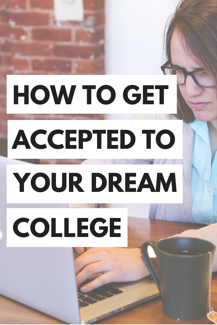 How to Get Accepted To Your Dream College – The Young Hopeful