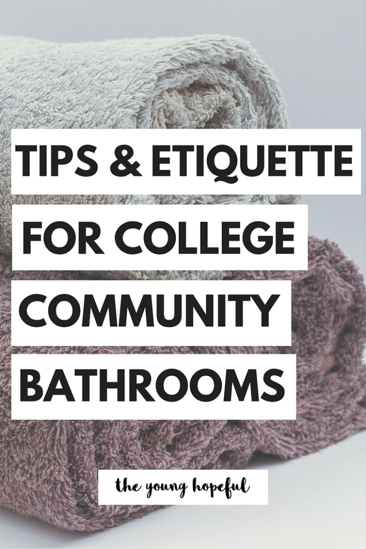 Tips for how to survive college community bathrooms and etiquette for what to do in those stick situations!