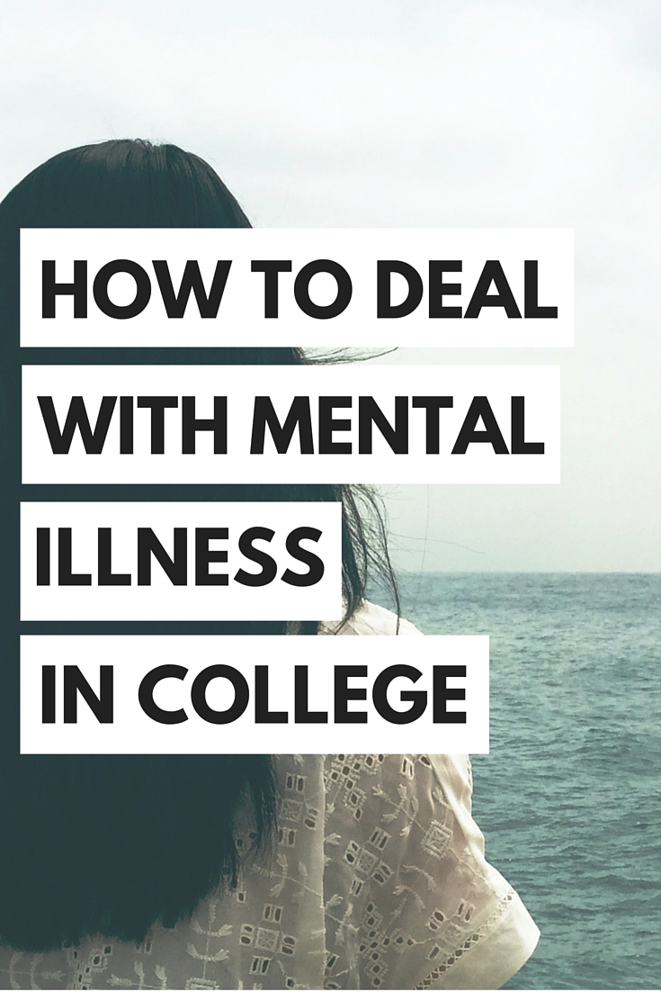 Mental illness doesn't have to keep you from being successful in college. Here are some practical tips on how to deal with mental illness in college.